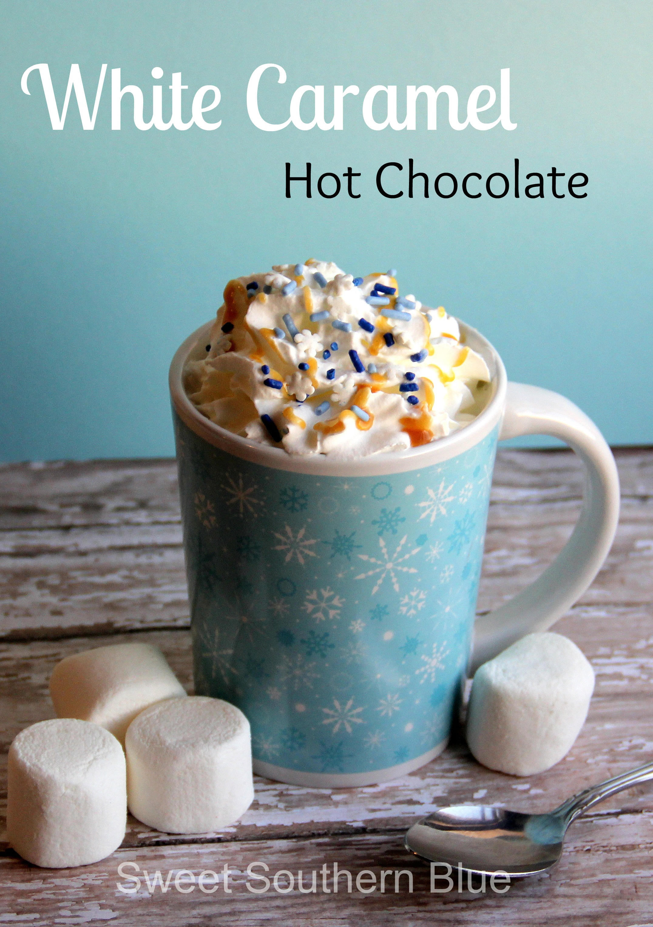 White Caramel Hot Chocolate | Sweet Southern Blue